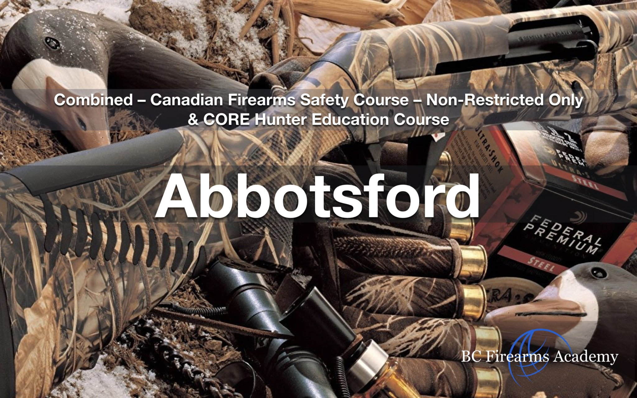 CFSC & CORE Non Restricted Firearms License & CORE Hunter Education Abby Dec 19/20 Fri/Sat