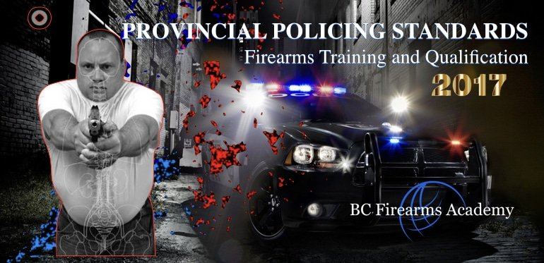 BC PROVINCIAL POLICING STANDARDS Firearms Training and Qualification January 2017