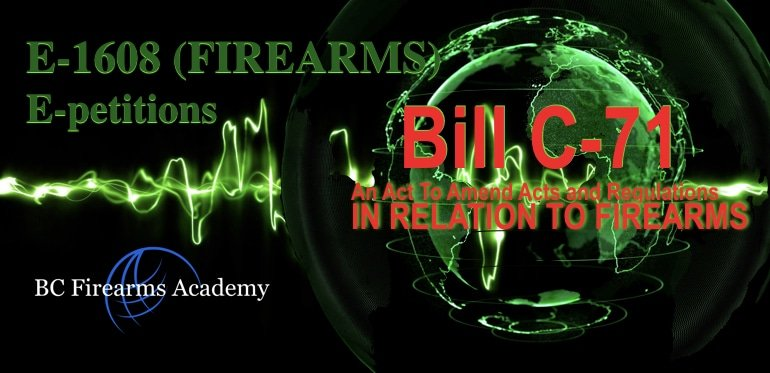 E-petitions E-1608 Bill C-71  An Act To Amend Certain Acts and Regulations in Relation to Firearms