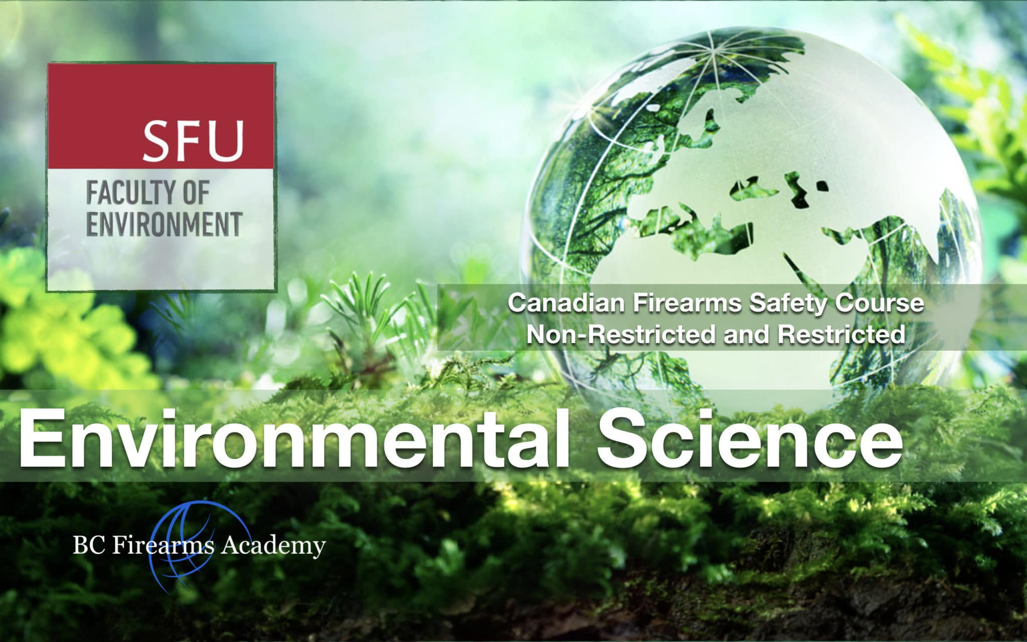 Canadian Firearms Safety Course & Restricted Safety Course JIBC Feb 2 & 3SFU Environmental Science