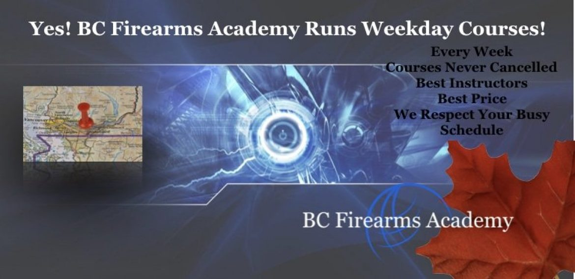 Yes! BC Firearms Academy Runs Weekday Courses