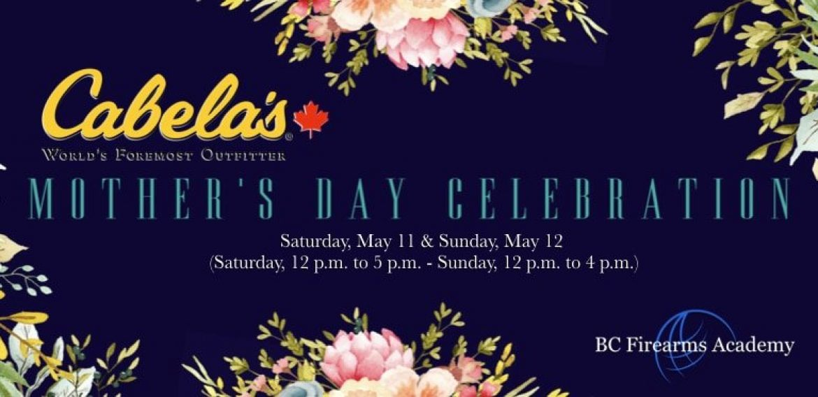 Mother's Day at Cabela's ABBOTSFORDMay 11th & 12th 2019