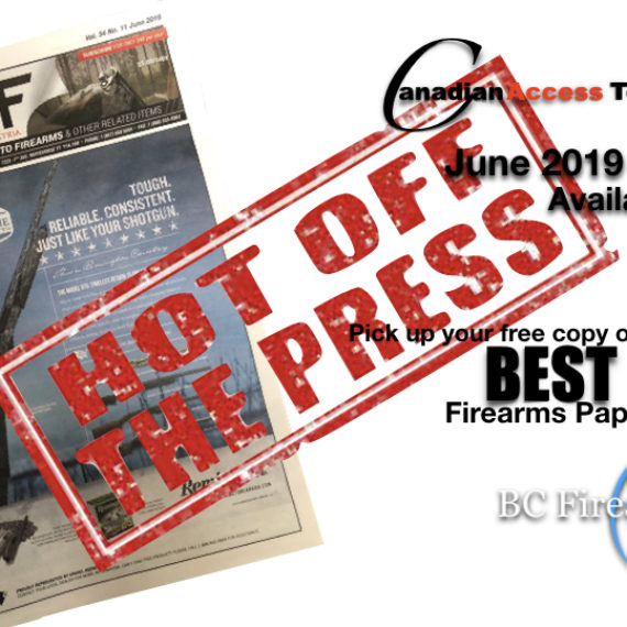 Canadian Access to Firearms June 2019 Has Arrived!