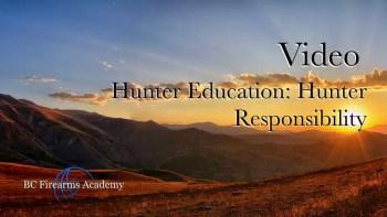 Hunter Education: Hunter Responsibility