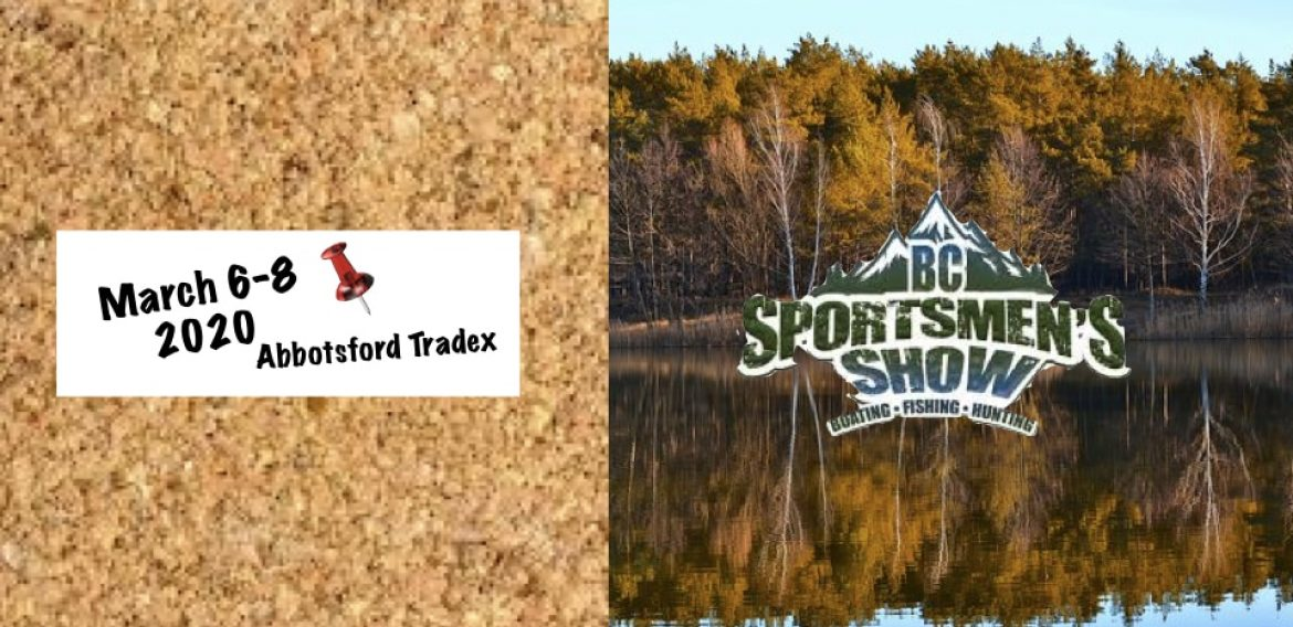 B.C. Sportsmen's Show March 6-8 2020 Abbotsford Tradex