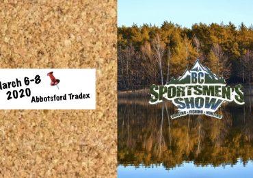 B.C. Sportsmen's Show March 6-8 2020 Abbotsford Tradex