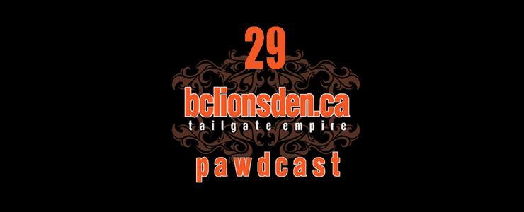 The BCLionsDen.ca Pawdcast – Episode 29