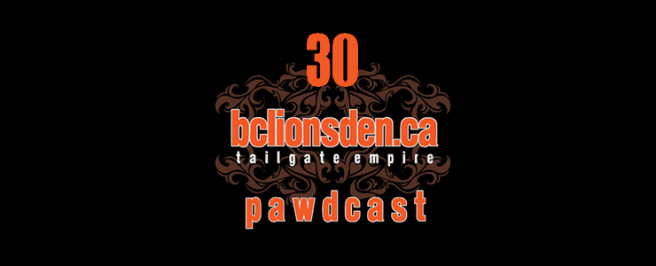 The BCLionsDen.ca Pawdcast – Episode 30