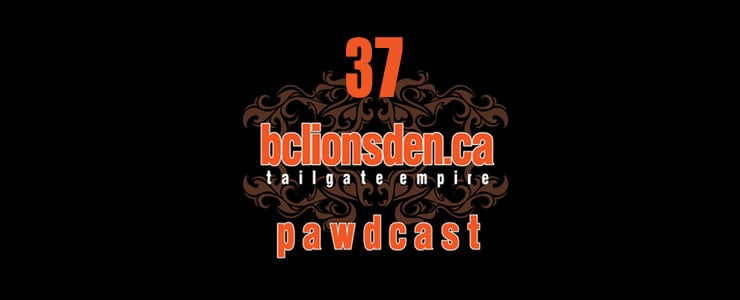 The BCLionsDen.ca Pawdcast – Episode 37