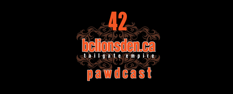 The BCLionsDen.ca Pawdcast: Episode 42