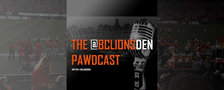 The BC Lions Den Pawdcast: Episode 68