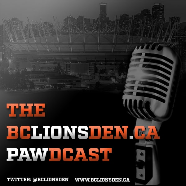 The BC Lions Den Pawdcast – Episode 72
