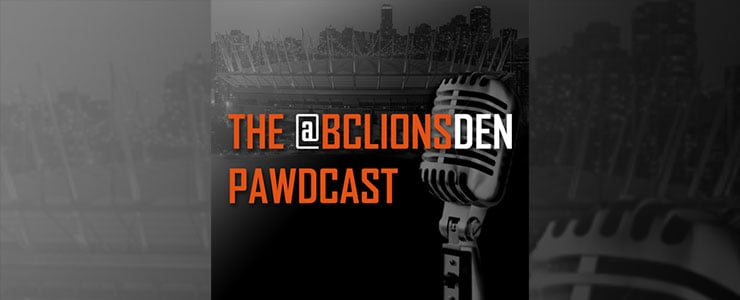 The BC Lions Den Pawdcast – Episode 74