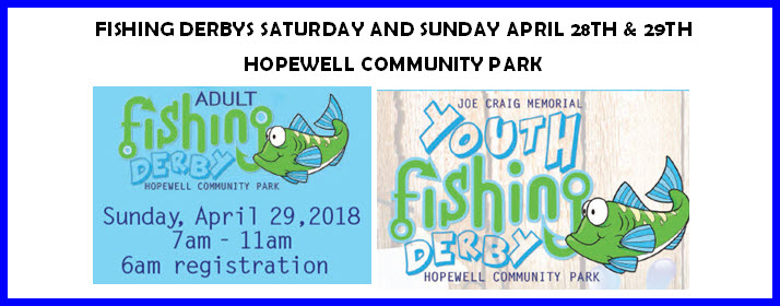 2018 Fishing Derbys at Hopewell Community Park April 28th and 29th