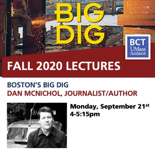 BCT Lecture: Dan McNichol, The Big Dig: The Infamous Mega Project That Remastered Boston's Plan, Advanced Civil Engineering and Created a Generational Architectural & Landscaping Redux @ Zoom
