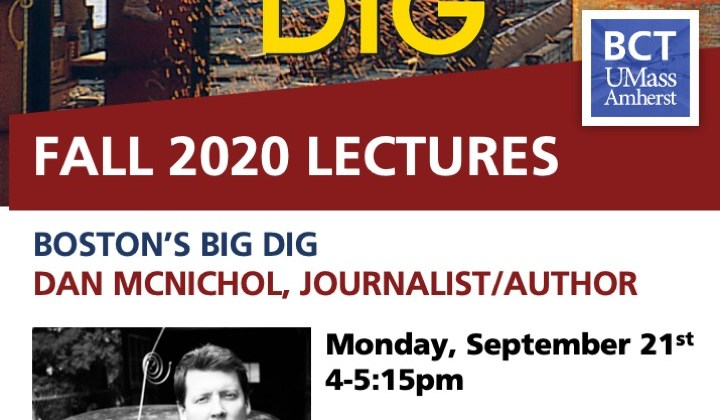 BCT Lecture: Dan McNichol, The Big Dig: The Infamous Mega Project That Remastered Boston's Plan, Advanced Civil Engineering and Created a Generational Architectural & Landscaping Redux
