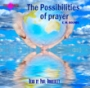 The Possibilties of Prayer