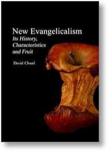 New Evangelicalism: Its History, Characteristics and Fruit