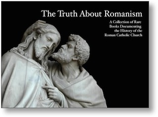 The Truth About Romanism
