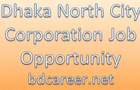 Dhaka North City Corporation Career Opportunity