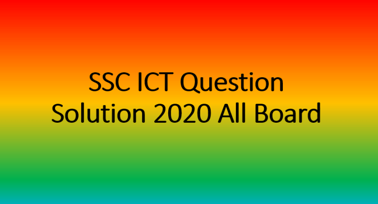 SSC ICT Question Solution 2020 All Board
