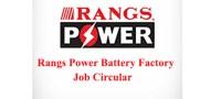 Rangs Power Battery Factory Job Circular