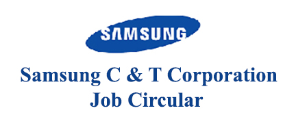 Samsung C & T Corporation Job Circular
