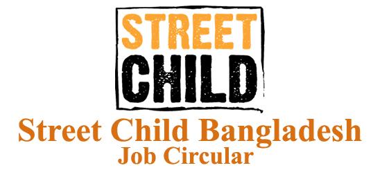 Street Child Bangladesh Job Circular