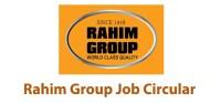 Rahim Group Official Job Circular