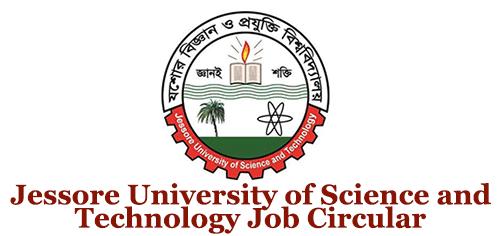 Jessore University of Science and Technology Job Circular