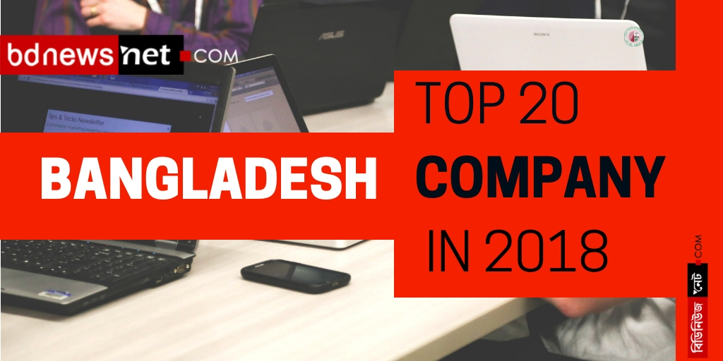 Bangladesh Top 20 Company    in 2018 :By top earnings per share  DSE