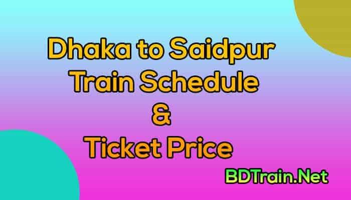 dhaka to saidpur train schedule