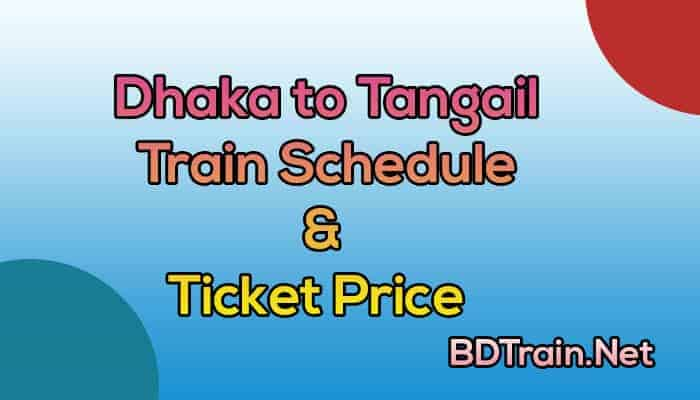dhaka to tangail train schedule and ticket price