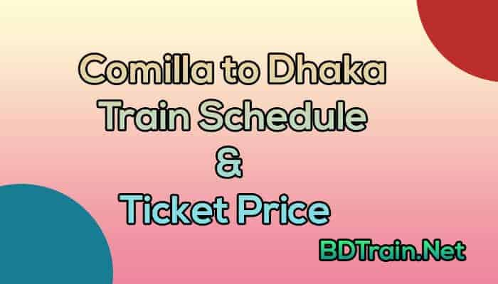 comilla to dhaka train schedule and ticket price