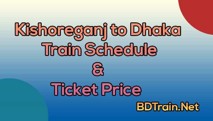 kishoreganj to dhaka train schedule