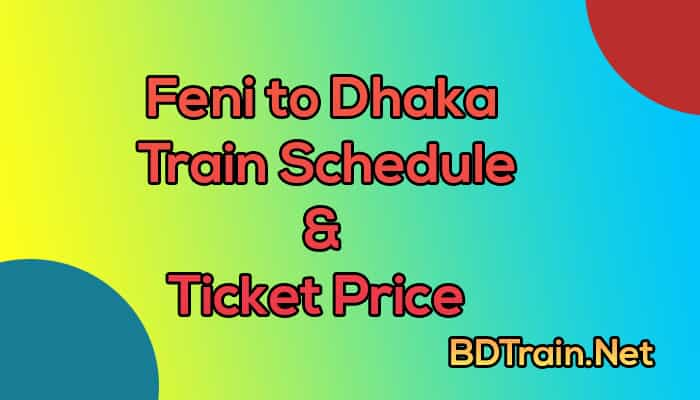 feni to dhaka train schedule and ticket price