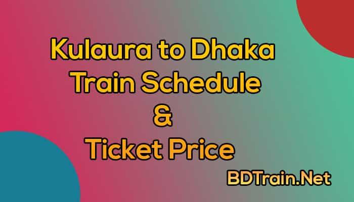 kulaura to dhaka train schedule and ticket price