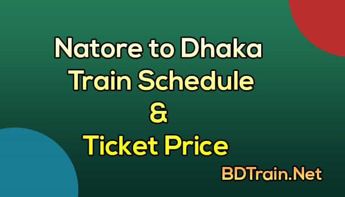 natore to dhaka train schedule and ticket price