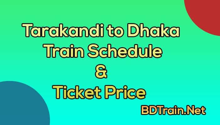 tarakandi to dhaka train schedule and ticket price