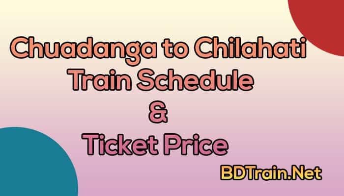 chuadanga to chilahati train schedule and ticket price
