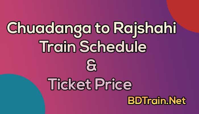 chuadanga to rajshahi train schedule and ticket price