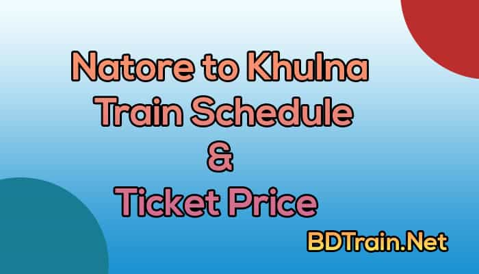 natore to khulna train schedule and ticket price