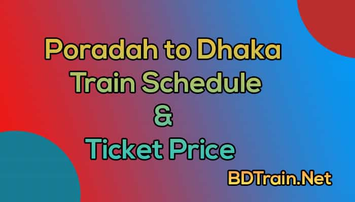 poradah to dhaka train schedule and ticket price