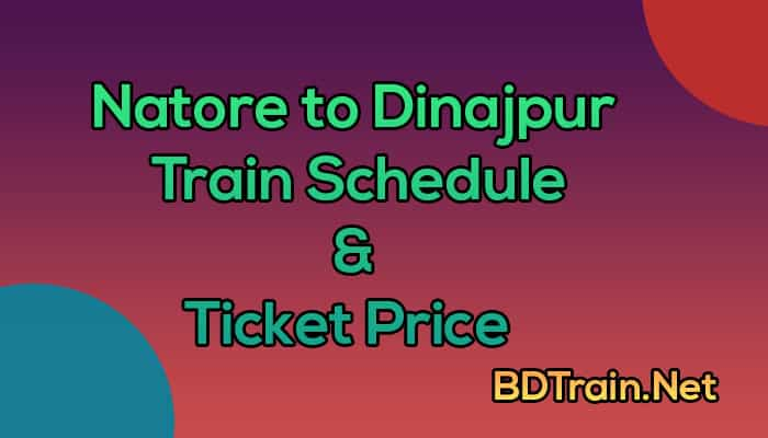 natore to dinajpur train schedule and ticket price