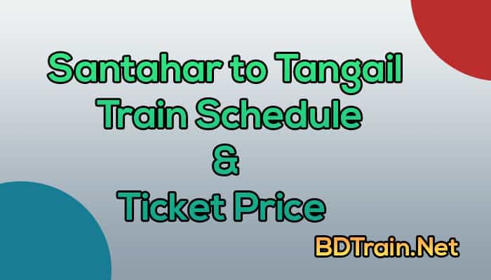 santahar to tangail train schedule and ticket price