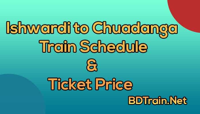 ishwardi to chuadanga train schedule and ticket price