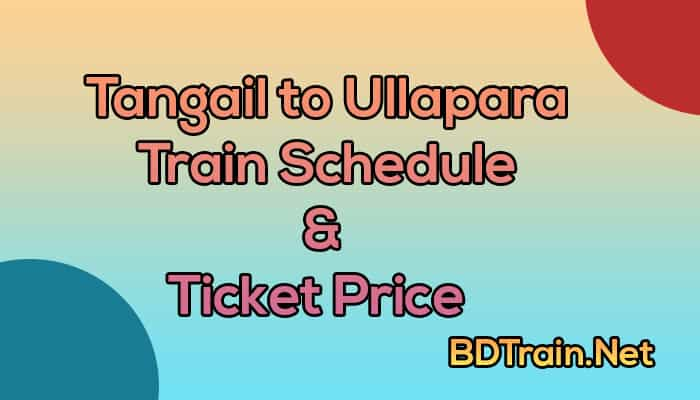 tangail to ullapara train schedule and ticket price