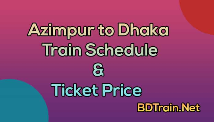 azimpur to dhaka train schedule and ticket price