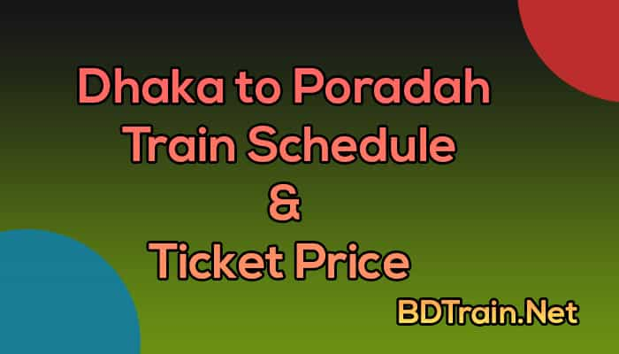 dhaka to poradah train schedule and ticket price