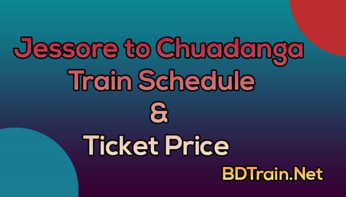 jessore to chuadanga train schedule and ticket price